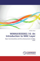 WiMAX/IEEE802.16: An Introduction to MAC Layer